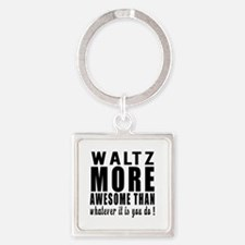 Waltz more awesome designs Square Keychain