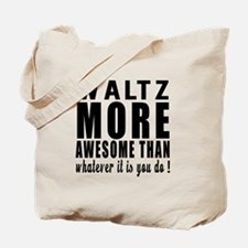 Waltz more awesome designs Tote Bag