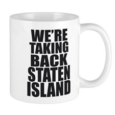 WE'RE TAKING BACK STATEN ISLAND Mugs