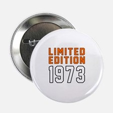 """Limited Edition 1973 2.25"""" Button (10 pack)"""