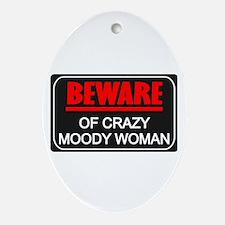 Scott Designs Beware of Crazy Women Ornament (Oval