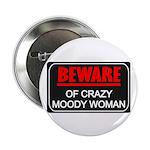 Scott Designs Beware of Crazy Women Button