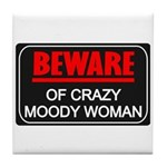 Scott Designs Beware of Crazy Women Tile Coaster