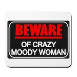 Scott Designs Beware of Crazy Women Mousepad