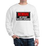 Scott Designs Beware of Crazy Women Sweatshirt