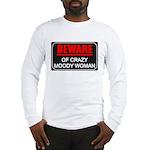 Scott Designs Beware of Crazy Women Long Sleeve T-