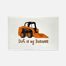DIRT IS MY BUSINESS Magnets