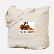 DIRT IS MY BUSINESS Tote Bag