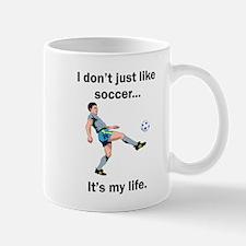 Soccer Its My Life Mugs