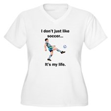 Soccer Its My Life Plus Size T-Shirt