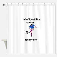 Soccer Its My Life Shower Curtain