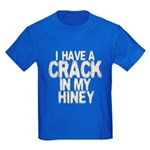 I have A Crack In My Hiney! Kids Dark T-Shirt