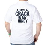 I have A Crack In My Hiney! Golf Shirt