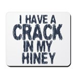 I have A Crack In My Hiney! Mousepad