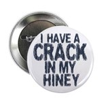 I have A Crack In My Hiney! Button