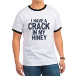 I have A Crack In My Hiney! Ringer T