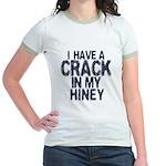 I have A Crack In My Hiney! Jr. Ringer T-Shirt