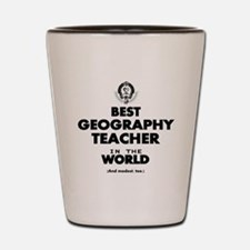 Best Geography Teacher in the World Shot Glass