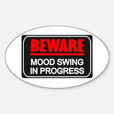 Beware Mood Swing In Progress Oval Decal