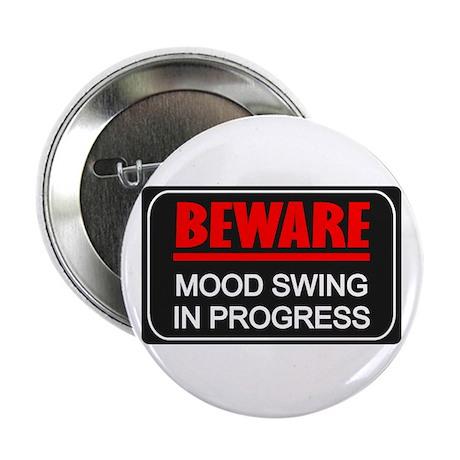 """Beware Mood Swing In Progress 2.25"""" Button (10 pac"""