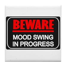 Beware Mood Swing In Progress Tile Coaster