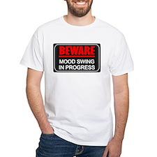 Beware Mood Swing In Progress Shirt