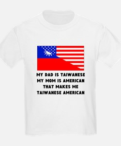 That Makes Me Taiwanese American T-Shirt