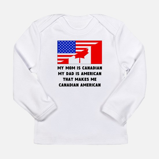 That Makes Me Canadian American Long Sleeve T-Shir