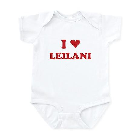 I LOVE LEILANI Infant Bodysuit