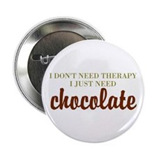 "Chocolate Therapy 2.25"" Button"