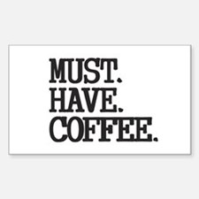 Must Have Coffee Decal