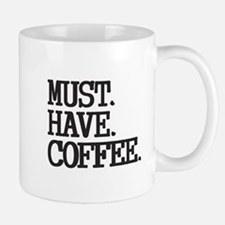 Must Have Coffee Mugs