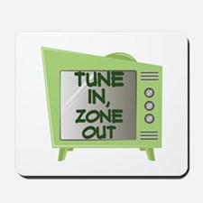 Tune In Zone Out Mousepad