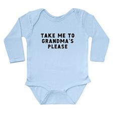 Take Me To Grandmas Please Body Suit