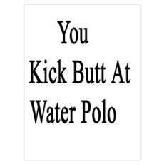Thanks To You I Kick Butt At Water Polo  Canvas Art