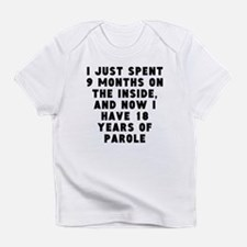 18 Years Of Parole Infant T-Shirt
