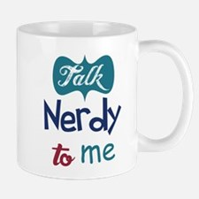 talk_nerdy_to_me Mugs