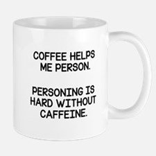 Coffee Helps Me Person Mugs