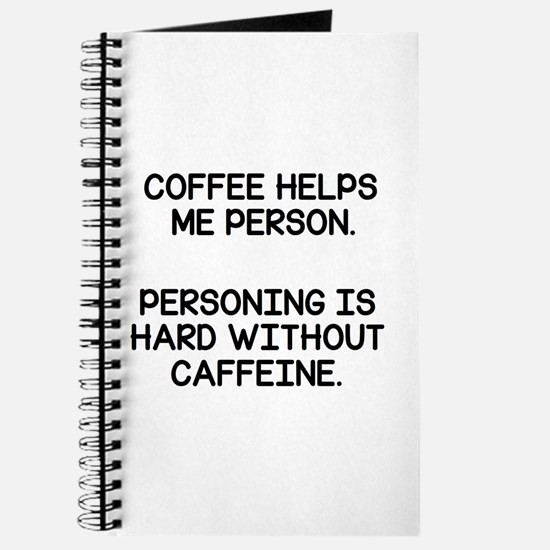 Coffee Helps Me Person Journal