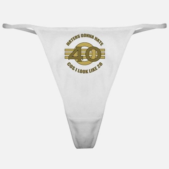 40th Birthday Humor Classic Thong