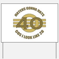 40th Birthday Humor Yard Sign