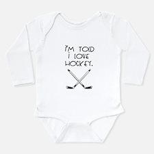 I'm Told I love Hockey Body Suit