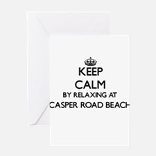 Keep calm by relaxing at Casper Roa Greeting Cards