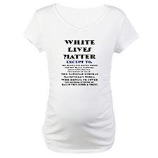 WHITE LIVES MATTER EXCEPT: Shirt