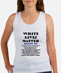 WHITE LIVES MATTER EXCEPT: Tank Top