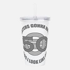 50th Birthday Humor Acrylic Double-wall Tumbler