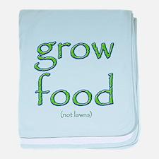 Grow Food Not Lawns baby blanket