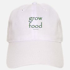 Grow Food Not Lawns Baseball Baseball Cap