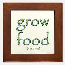 Grow Food Not Lawns Framed Tile