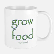 Grow Food Not Lawns Mug